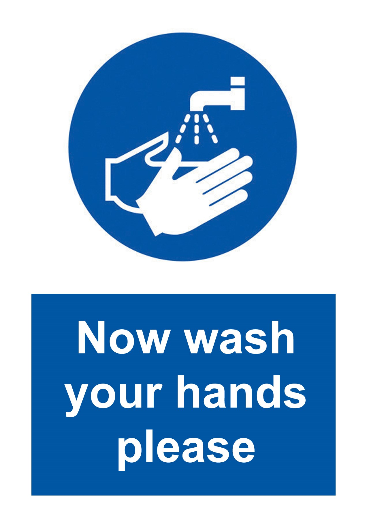 SIGN - NOW WASH YOUR HANDS PLEASE SELF ADHESIVE VINYL 20 X 30CM BLUE ON WHITE
