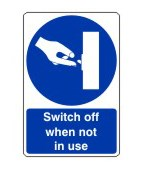 SIGN - SWITCH OFF WHEN NOT IN USE SELF ADHESIVE VINYL 20 X 30CM BLUE ON WHITE
